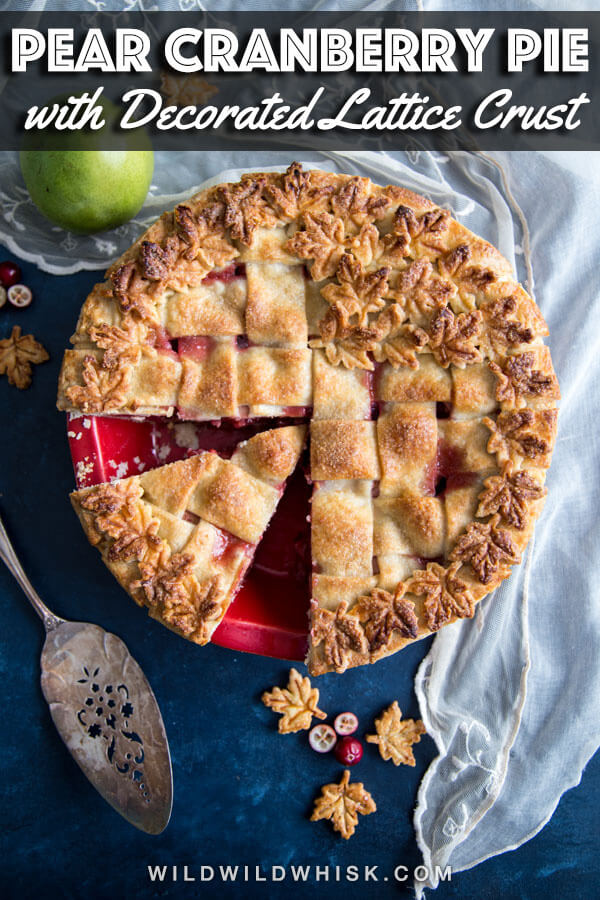 This Pear Pie filling has the perfect contrast of sweet pears and tart cranberries, all encased in a beautiful flaky and buttery pie shell. #wildwildwhisk #pearpie #cranberrypie #pearcranberrypie #thanksgivingdesserts