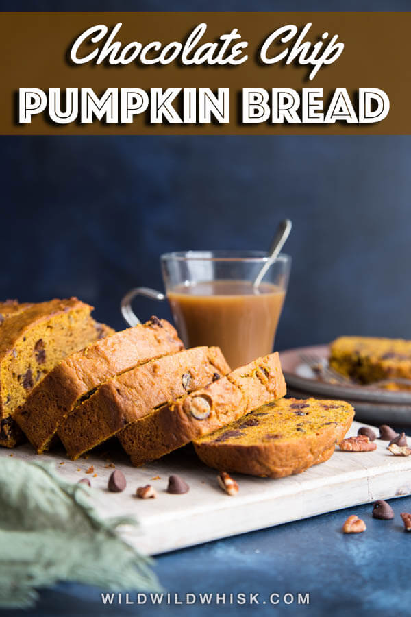 Chocolate Chip Pumpkin Bread, packed with warm spices, creamy chocolate chips, and crunchy pecan pieces, makes a super easy and cozy breakfast for fall mornings. #wildwildwhisk #pumpkinbread #ad