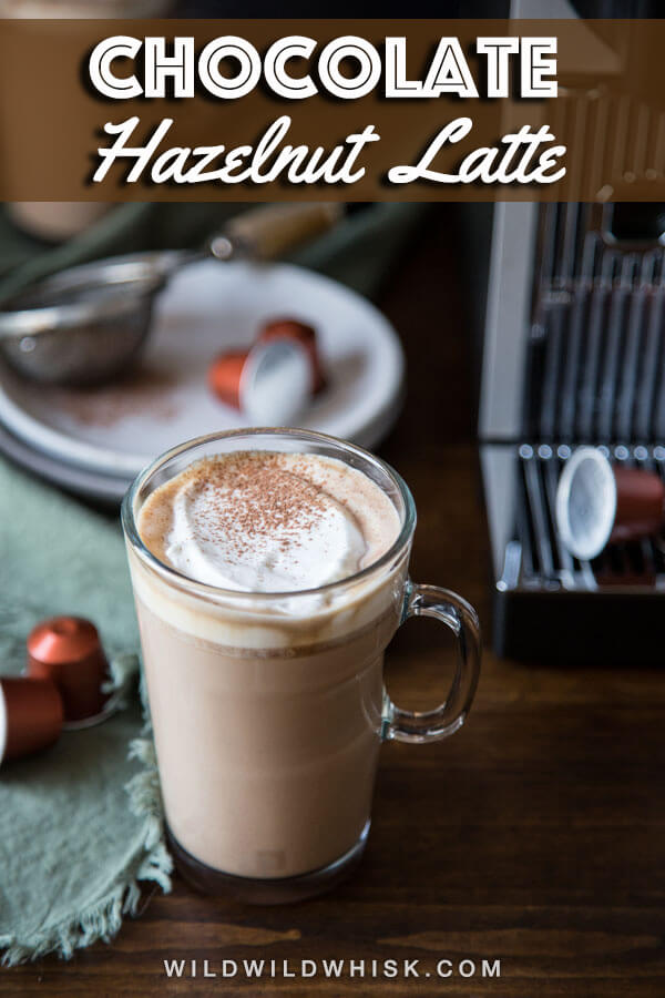 This creamy and cozy Chocolate Hazelnut Latte or Hazelnut Mocha is the perfect drink for cold weather. And it takes just minutes to make! #wildwildwhisk #hazelnutlatte #hazelnutmocha #ad @nespresso